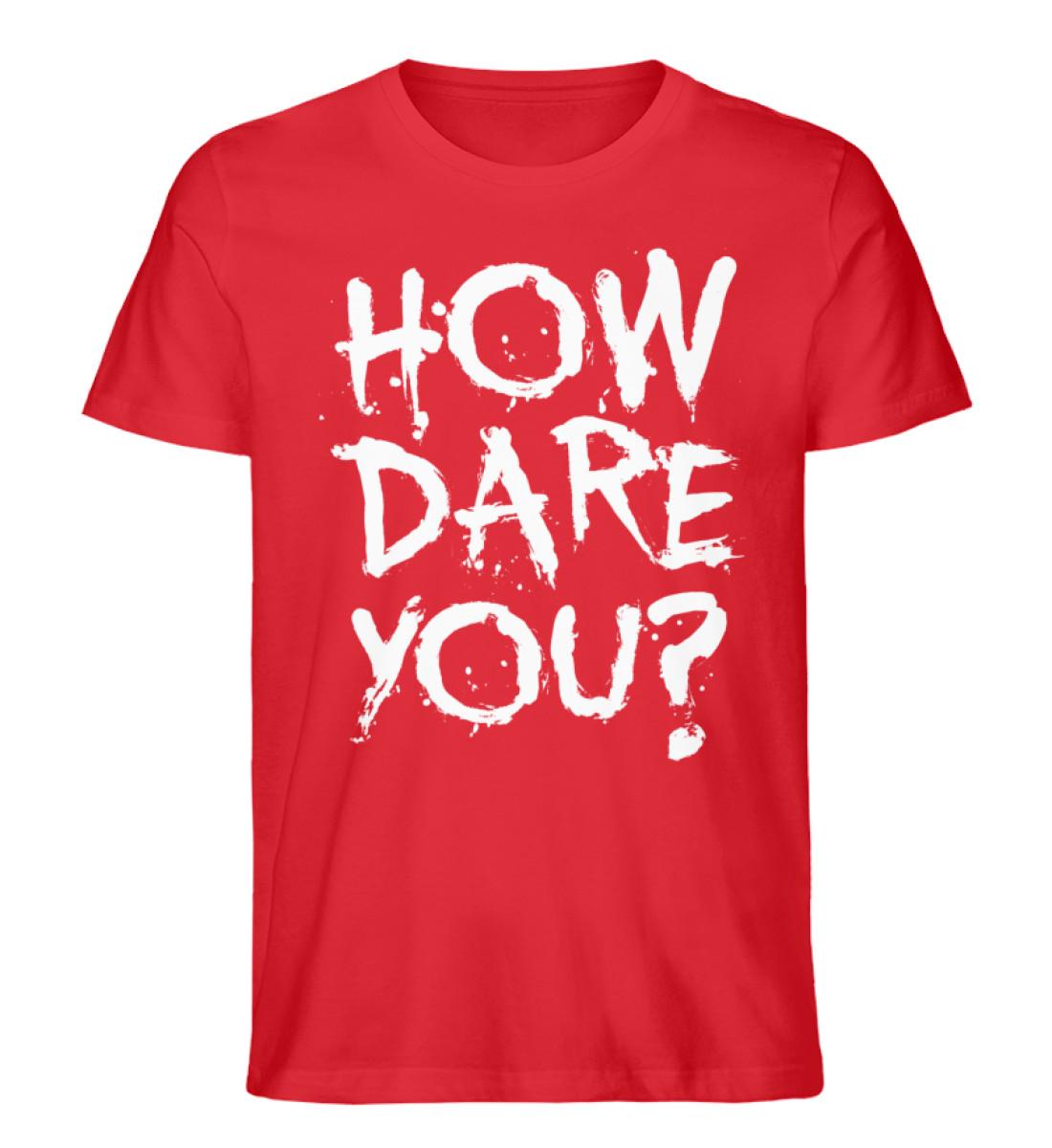 How dare You - Men Premium Organic Shirt-6882