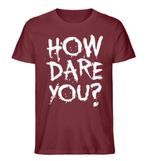 How dare You - Men Premium Organic Shirt-6883