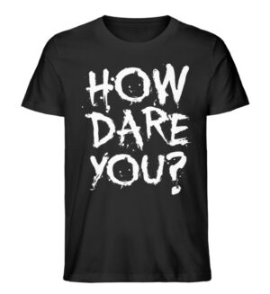 How dare You - Men Premium Organic Shirt-16